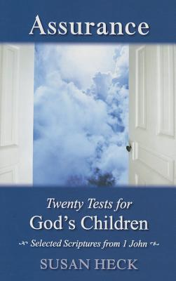 Assurance:: 20 Tests for God's Children - Heck, Susan