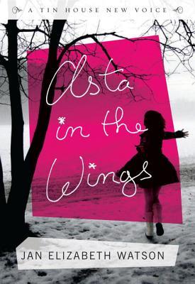 Asta in the Wings - Watson, Jan Elizabeth