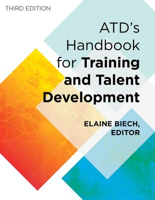 ASTD Handbook: The Definitive Reference for Training & Development - Biech, Elaine (Editor)