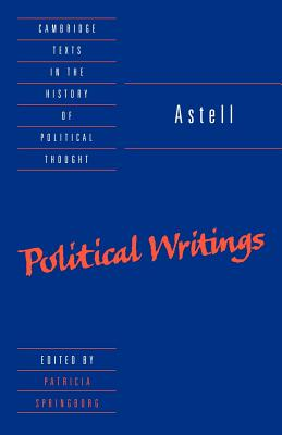 Astell: Political Writings - Astell, Mary, and Springborg, Patricia (Editor), and Geuss, Raymond (Series edited by)