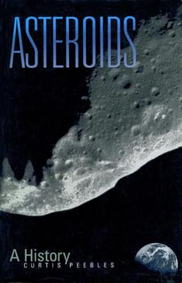 Asteroids: A History - Peebles, Curtis