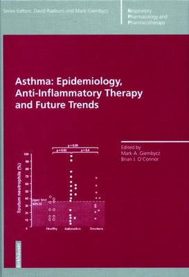 Asthma: Epidemiology, Anti-Inflammatory Therapy and Future Trends - Giembycz, Mark a