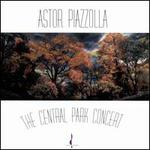 Astor Piazzolla: The Central Park Concert