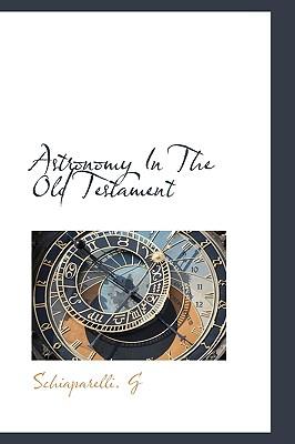 Astronomy in the Old Testament - G, Schiaparelli