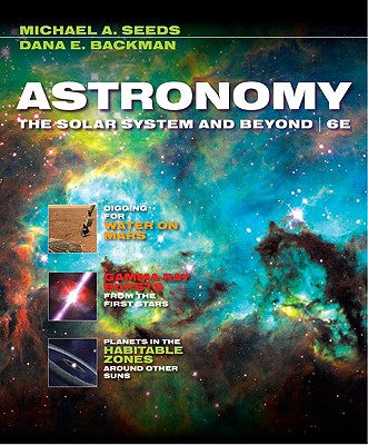 Astronomy: The Solar System and Beyond - Seeds, Michael A, and Backman, Dana E