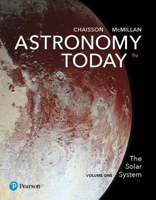 Astronomy Today Volume 1: The Solar System - Chaisson, Eric, and McMillan, Steve