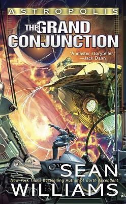 Astropolis: The Grand Conjunction - Williams, Sean