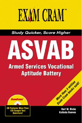 ASVAB: Armed Services Vocational Aptitude Battery - Riebs, Karl W, and Reeves, Kalinda