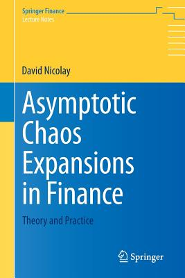 Asymptotic Chaos Expansions in Finance: Theory and Practice - Nicolay, David