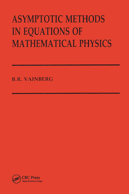 Asymptotic Methods in Equations of Mathematical Physics - Vainberg, B