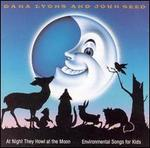 At Night They Howl at the Moon: Environmental Songs for Kids