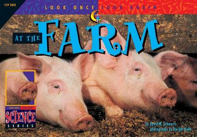 At the Farm - Schwartz, David M, and Kuhn, Dwight (Illustrator)