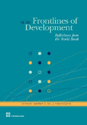 At the Frontlines of Development: Reflections from the World Bank - Gill, Indermit S (Editor)