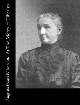 At The Mercy of Tiberius - Wilson, Augusta Evans