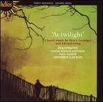 At Twilight: Choral Music by Percy Grainger and Edvard Grieg
