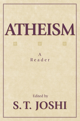 Atheism: A Reader - Joshi, S T (Editor)