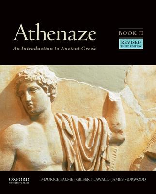 Athenaze, Book II: An Introduction to Ancient Greek - Balme, Maurice, and Lawall, Gilbert, and Morwood, James