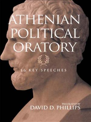 Athenian Political Oratory: Sixteen Key Speeches - Phillips, David