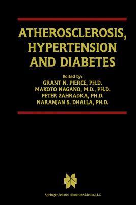 Atherosclerosis, Hypertension and Diabetes - Pierce, Grant N (Editor), and Nagano, Makoto (Editor), and Zahradka, Peter (Editor)