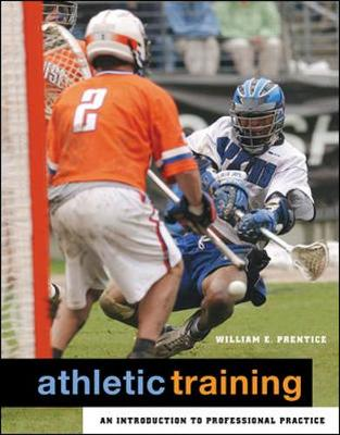 Athletic Training: An Introduction to Professional Practice with Esims Bind-In Card - Prentice, William E, PhD, Atc, PT, and Prentice William