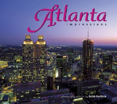 Atlanta Impressions - Helfrick, Robb (Photographer)