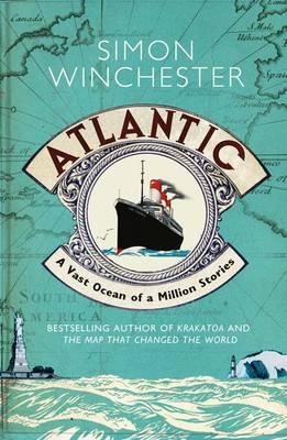 Atlantic: A Vast Ocean of a Million Stories - Winchester, Simon