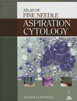 Atlas of Fine Needle Aspiration Cytology - Layfield, Lester J.