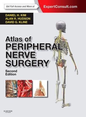 Atlas of Peripheral Nerve Surgery: Expert Consult - Online and Print - Kim, Daniel H, and Hudson, Alan R, and Kline, David G