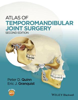 Atlas of Temporomandibular Joint Surgery, 2E - Quinn, Peter D. (Editor), and Granquist, Eric J. (Editor)