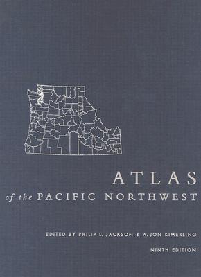 Atlas of the Pacific Northwest, 9th Ed - Jackson, Philip L (Editor)