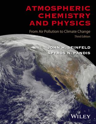 Atmospheric Chemistry and Physics: From Air Pollution to Climate Change - Seinfeld, John H, and Pandis, Spyros N