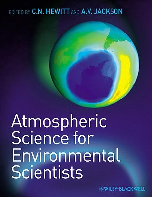 Atmospheric Science for Environmental Scientists - Hewitt, C Nick, and Jackson, Andrea V