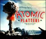 Atomic Platters: Cold War Music From the Golden Age of Homeland Security [Single Warhea