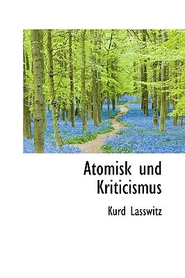 Atomisk Und Kriticismus - Lasswitz, Kurd