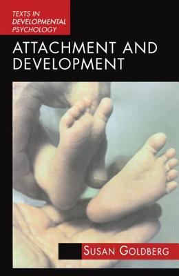 Attachment and Development - Goldberg, Susan
