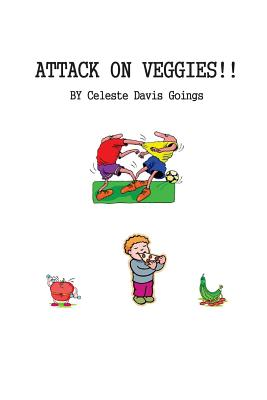 Attack on Veggies - Goings, Celeste Davis