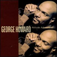 Attitude Adjustment - George Howard
