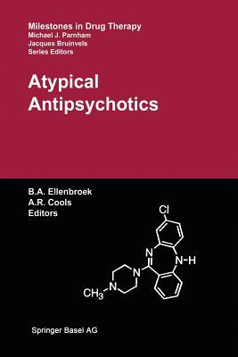 Atypical Antipsychotics - Ellenbroek, Bart A (Editor), and Cools, Alexander R (Editor)