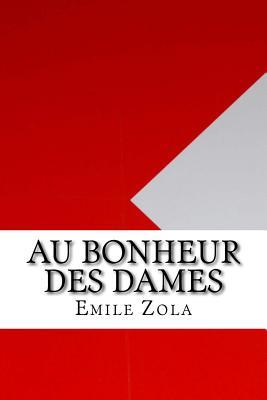 Au Bonheur Des Dames - Zola, Emile