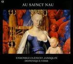 Au Sainct Nau - Ensemble Clément Janequin; Trio Musica Humana; Yoann Moulin (organ); Dominique Visse (conductor)