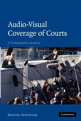 Audio-visual Coverage of Courts: A Comparative Analysis - Stepniak, Daniel