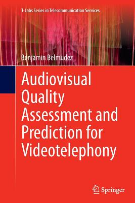Audiovisual Quality Assessment and Prediction for Videotelephony - Belmudez, Benjamin