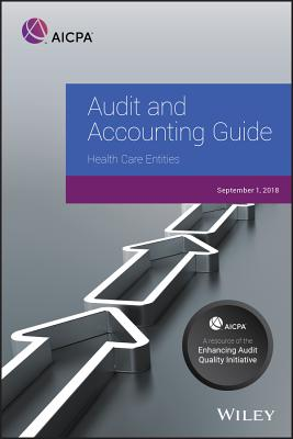 Audit and Accounting Guide: Health Care Entities, 2018 - AICPA