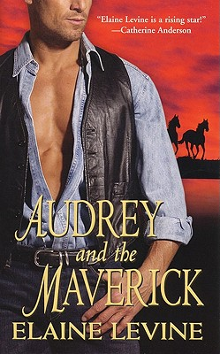 Audrey and the Maverick - Levine, Elaine