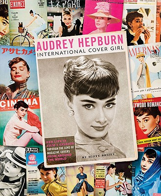 Audrey Hepburn: International Cover Girl - Brizel, Scott