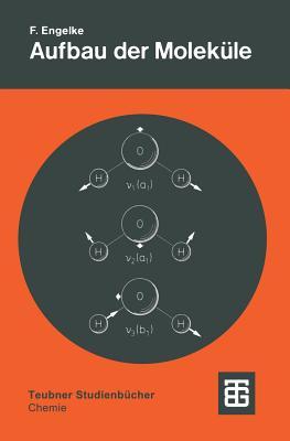 Aufbau Der Molekule: Eine Einfuhrung - Engelke, Friedrich