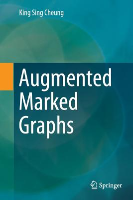 Augmented Marked Graphs - Cheung, King Sing