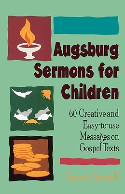 Augsburg Serm Chldrn B Gospe - Augsburg Fortress Publishing, and Getz, and Boxrud
