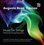 Augusta Read Thomas: Music for Strings