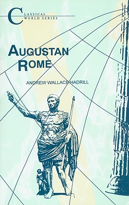 Augustan Rome - Wallace-Hadrill, Andrew
